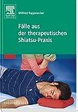 Fälle aus der therapeutischen Shiatsu-Praxis (Amazon.de)