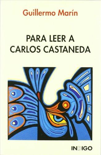 Para leer a Carlos castaneda por Guillermo Marin