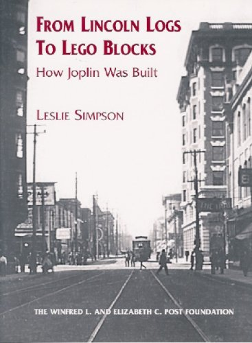 from-lincoln-logs-to-lego-blocks-how-joplin-was-built-english-edition