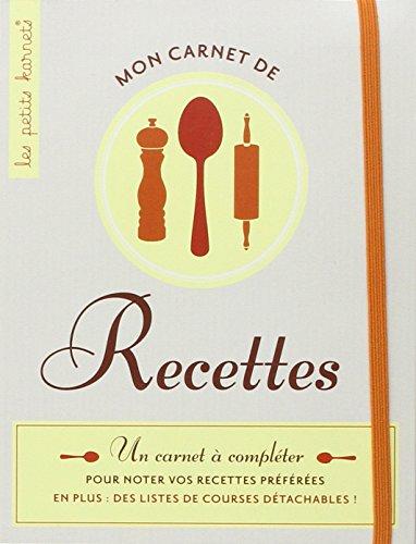 Mon carnet de recettes - Ed 2012
