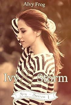 Ivy & Storm: Ivy - Saison 1/3 (série disponible en intégralité) par [Frog, Aïvy]