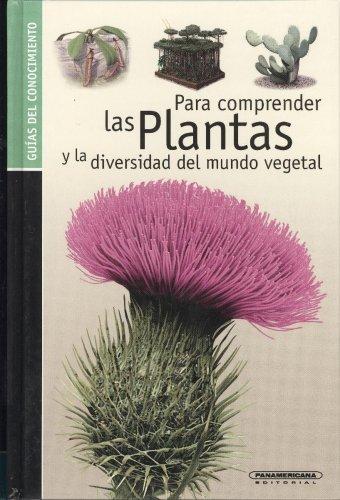 Para comprender las plantas y la diversidad del mundo vegetal/Understanding the plants and the diversity of the vegetal world (Guias Del Conocimiento/Knowledge Guides) por Fencoi Fortin