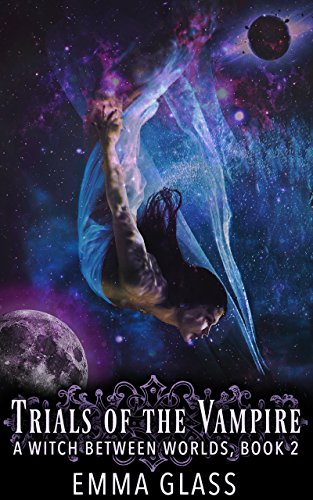 Trials of the Vampire (A Witch Between Worlds Book 2)