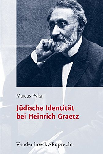 Jüdische Identität bei Heinrich Graetz (Jüdische Religion, Geschichte und Kultur (JRGK), Band 5)