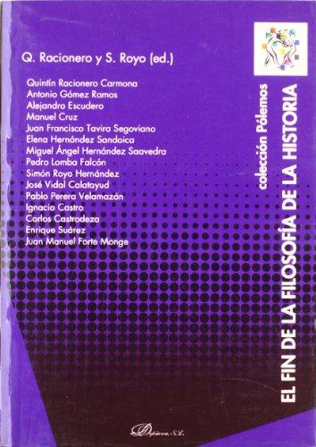 El Fin De La Filosofía De La Historia (Colección Pólemos)