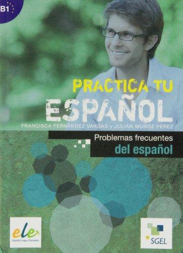 Problemas frecuentes del español: Practica tu español