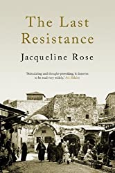 The Last Resistance by Jacqueline Rose (2013-02-11)