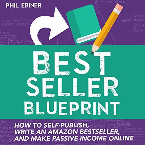 [PDF] Téléchargement gratuit Livres Best Seller Blueprint: How to Self-Publish, Write an Amazon Best Seller, and Make Passive Income Online