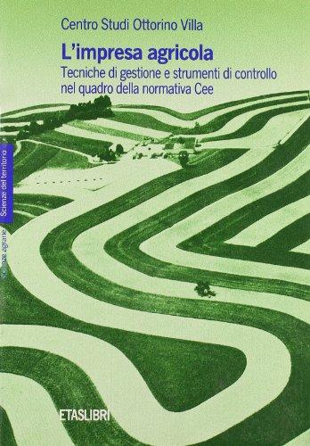 L'impresa agricola. Tecniche di gestione e strumenti di controllo nel quadro della normativa CEE