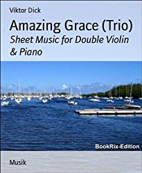 Amazing Grace (Trio): Sheet Music for Double Violin & Piano (English Edition)