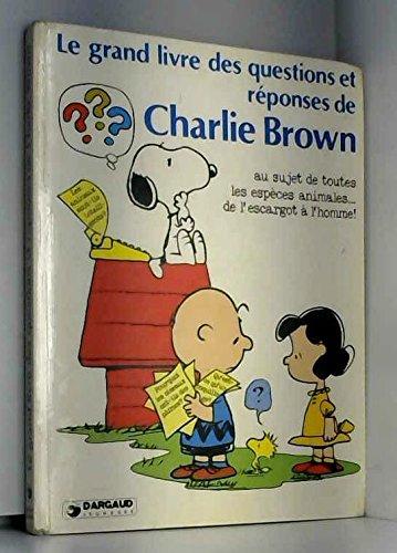 Le Grand livre des questions et réponses de Charlie Brown au sujet de toutes les espèces animales- de l'escargot à l'homme