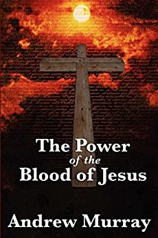 The Power of the Blood of Jesus by [Murray,  Andrew]
