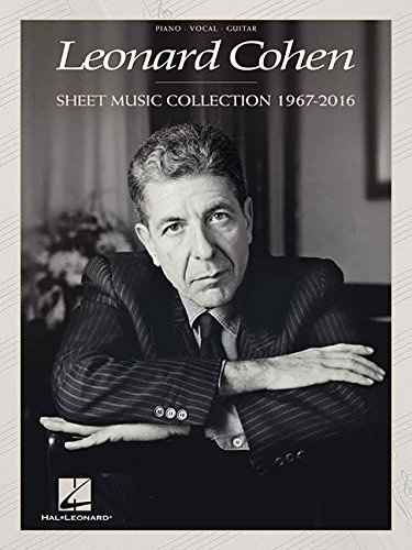 Leonard Cohen: Sheet Music Collection (1967-2016): Songbook für Gesang, Gitarre, Klavier