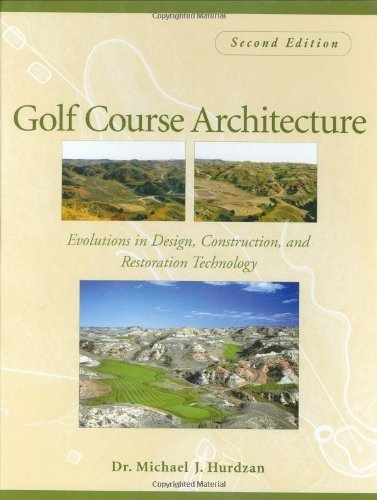 [(Golf Course Architecture: Evolutions in Design, Construction, and Restoration Technology)] [ By (author) Michael J. Hurdzan ] [September, 2005]