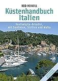 Küstenhandbuch Italien: Ventimiglia - Brindisi, mit Sardinien, Sizilien und Malta - Rod Heikell