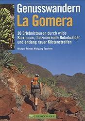 Genusswandern La Gomera: 30 Erlebnistouren durch wilde Barrancos, faszinierende Nebelwälder und entlang rauer Küstenstreifen