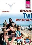 Reise Know-How Sprachführer Twi für Ghana - Wort für Wort: Kauderwelsch-Band 169 -