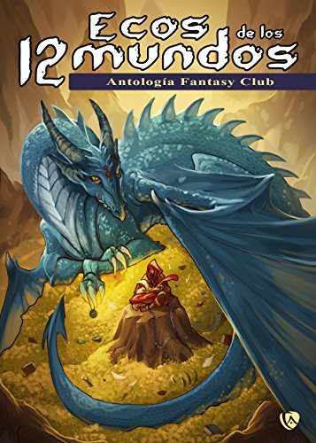 Ecos de los 12 Mundos: Antología del Fantasy Club par Fantasy  Club