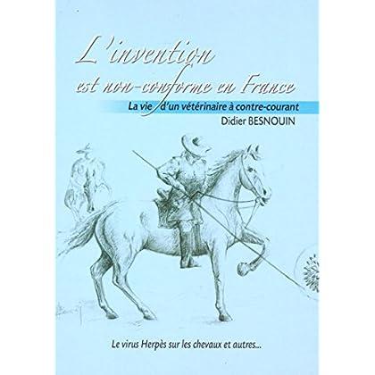 L'invention est non-conforme en France : La vie d'un vétérinaire à contre-courant. Le virus herpès sur les chevaux et autres...