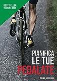 Image de Pianifica le tue Pedalate: Il libro di riferimento per l'allenamento ciclista. (Italian Edition)