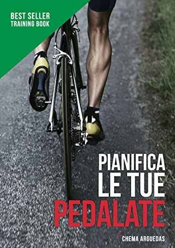 Pianifica le tue Pedalate: Il libro di riferimento per l'allenamento ciclista.