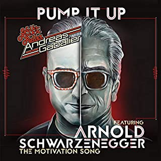 Pump It Up (The Motivation Song) [feat. Arnold Schwarzenegger]