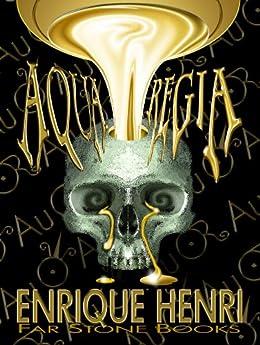 Aqua Regia by [Henri, Enrique]
