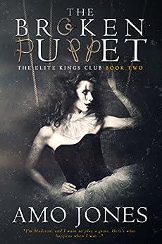 The Broken Puppet (The Elite Kings Club Book 2) by [Jones, Amo]