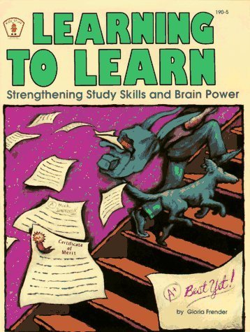 Learning to Learn: Strengthening Study Skills and Brain Power (Kids' Stuff) by Gloria Fender (1990-05-03)