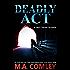 Deadly Act ( A Hero Series Novella)