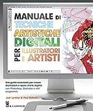 Manuale di tecniche artistiche digitali per illustratori e artisti