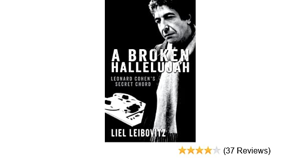 A Broken Hallelujah: Leonard Cohen\'s Secret Chord: Amazon.co.uk ...