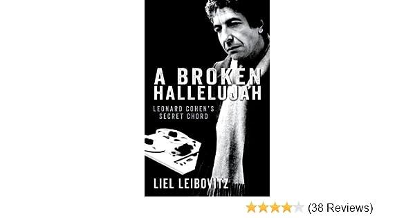 A Broken Hallelujah: Leonard Cohen\'s Secret Chord: Amazon.co.uk ...