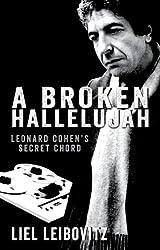 A Broken Hallelujah: Leonard Cohen's Secret Chord