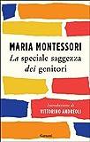 Scarica Libro La speciale saggezza dei genitori (PDF,EPUB,MOBI) Online Italiano Gratis