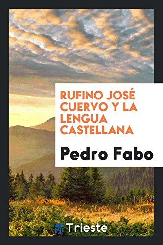 Rufino José Cuervo y la lengua castellana por Pedro Fabo