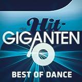 Die Hit Giganten - Best of Dance [Clean]