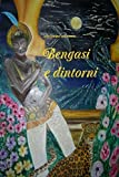 Bengasi e dintorni by Antonino Arconte (2012-05-27)
