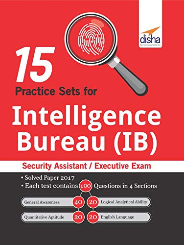 15 Practice Sets for Intelligence Bureau (IB) Security Assistant/ Executive Exam