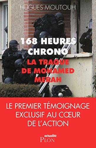 168 heures chrono: la traque de Mohamed Merah