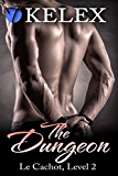 The Dungeon, Level Two (Le Cachot Book 2)