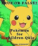 TRUE OR FALSE? Pokemon for children Quiz