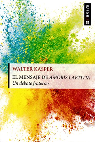 El mensajer de Amoris laetitia: Un debate fraterno (ST Breve) por Walter Kasper