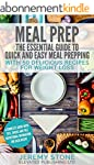 Meal Prep: The Essential Guide To Qui...
