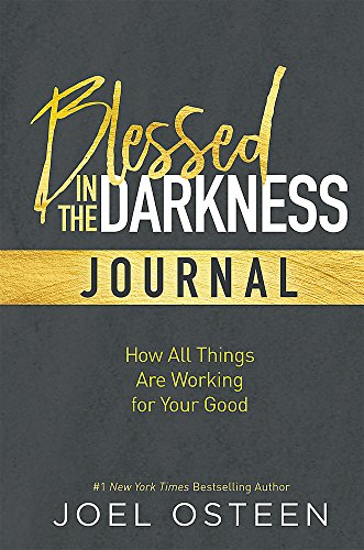 Blessed in the Darkness Journal por Joel Osteen
