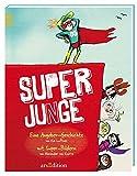 Super-Junge: Eine Angeber-Geschichte von Kai Lüftner