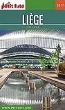 LIÈGE 2017/2018 Petit Futé (City Guide) (French Edition)