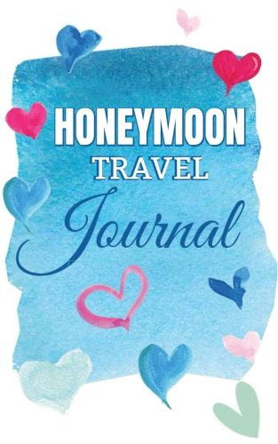 rnal: Couples Honeymoon Journal with Love and Marriage Advice Quotes; for Honeymoon Memories, Small Travel Journal ()