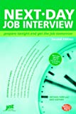 Next-Day Job Interview: Prepare Tonight and Get the Job Tomorrow (Next-Day Job Interview: Prepare Tonight & Get the Job Tomorrow)