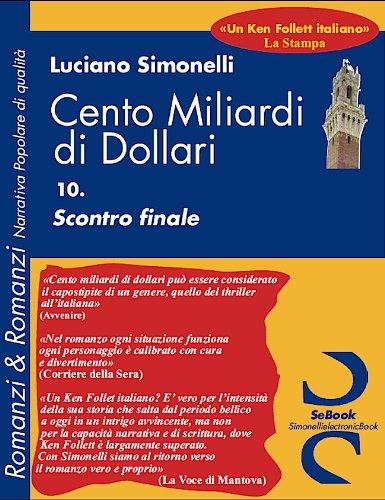 CENTO MILIARDI DI DOLLARI - 10 Scontro finale di Luciano Simonelli
